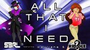 All That I Need - S3RL feat Kayliana & MC Riddle