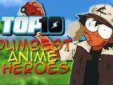Top 10 Dumbest Anime Heroes