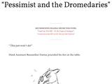 Pessimist and the Dromedaries