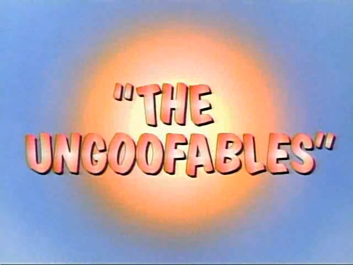 The Ungoofables