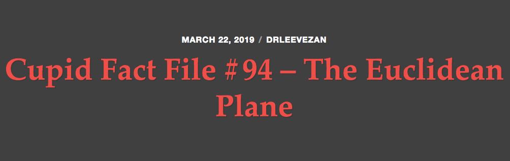 Cupid Fact File No. 94 — The Euclidean Plane