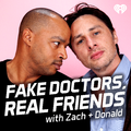 Fake Doctors Real Friends