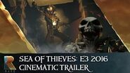 Sea of Thieves Official E3 2016 Cinematic Trailer