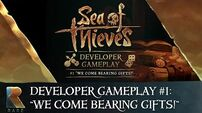 """Sea of Thieves Developer Gameplay 1 """"We Come Bearing Gifts!"""""""