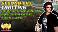 Second Life Trolling ★ How To Stop Trolls? ★ Ban Them From Your Land