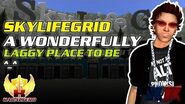 SkyLifeGrid ★ A Wonderfully Laggy Place To Be