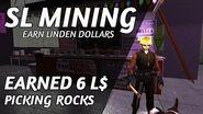 SL MINING EARN L$ • Earned 6 Linden Dollars Picking Rocks