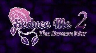 "『Seduce_Me_2-_The_Demon_War』""Flames_Inside""_-_OP_Trailer"
