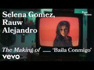 Selena Gomez - The Making of 'Baila Conmigo' - Vevo Footnotes
