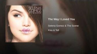Selena_Gomez_&_The_Scene_-_The_Way_I_Loved_You