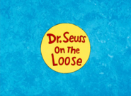 Dr. Seuss on the Loose title card