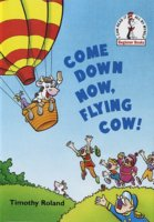 Come Down Now Flying Cow