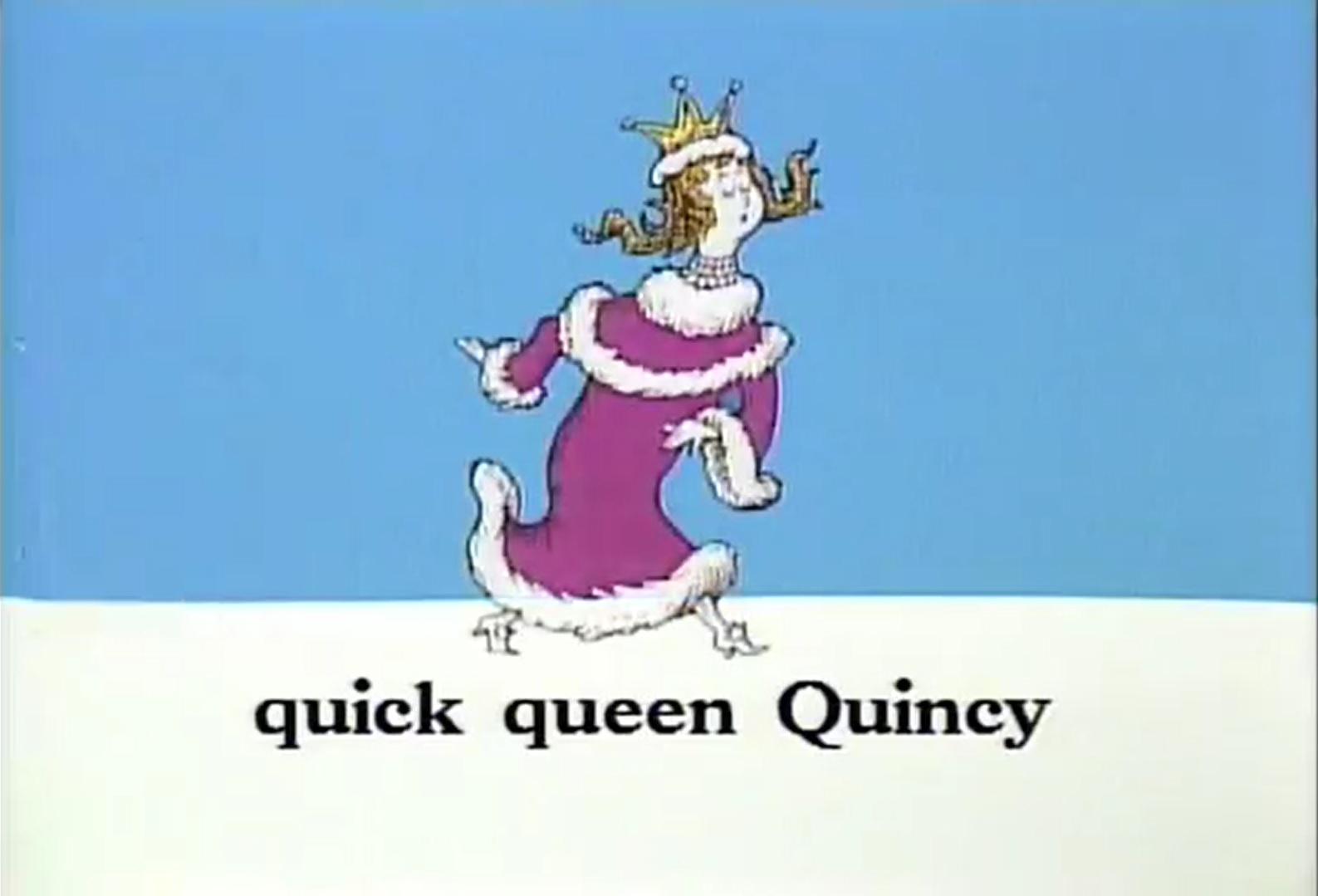 Queen Quinella the quick Queen of Quincy