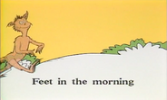 The foot guy walking in the morning