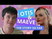 Otis & Maeve- The Story So Far PART ONE - Sex Education