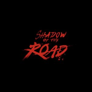 Shadow of the Road Teaser.jpeg