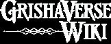 The Grishaverse Wiki