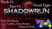 Shadowrun Tabletop - W1P1 - Food Fight