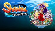 Shantae and the Seven Sirens - Launch Trailer
