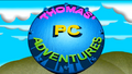THOMAS'PCADOVNTURE