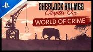 Sherlock Holmes Chapter One - World of Crime Trailer PS4