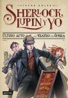 Sherlock Lupin y yo 2 Ultimo acto en el teatro de la opera.jpg