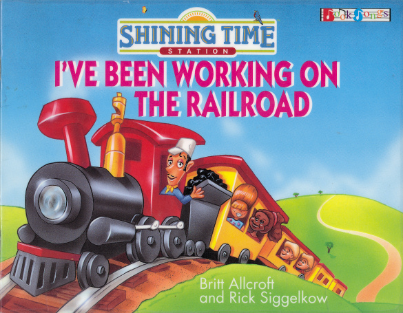 I've Been Working on the Railroad (Book)