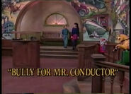 BullyForMr.ConductorTitleCard