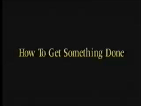 How to Get Something Done
