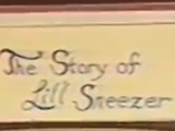 The Story of Lil' Sneezer