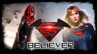 Superbat - (Batwoman & Supergirl) - Believer
