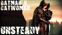 Batman ✘ Catwoman Unsteady 「MV」