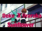 My hero academia (Deku X Uraraka)-AMV - Sunflower