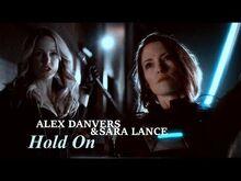 Sara Lance & Alex Danvers l Hold On