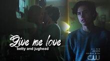 ●betty & jughead Give me love +1x13
