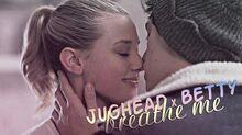 » breathe me (jughead x betty) +1x06