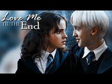 ❝Love Me 'Til the End❞ Draco x Hermione