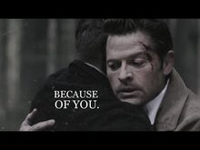 Dean & Cas • Because of you