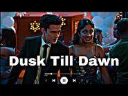 Dusk Till Dawn -- Paxton And Davi (NHIE)