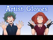 Artist Gloves -My Hero Academia Izuocha Comic Dub- ((ft