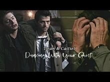 Dean & Castiel - Dancing With Your Ghost
