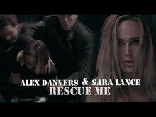 Sara Lance & Alex Danvers l Rescue me