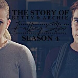 The story of betty & archie falling slow season 4