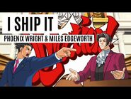 I SHIP IT- Phoenix Wright and Miles Edgeworth