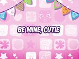 Be Mine, Cutie