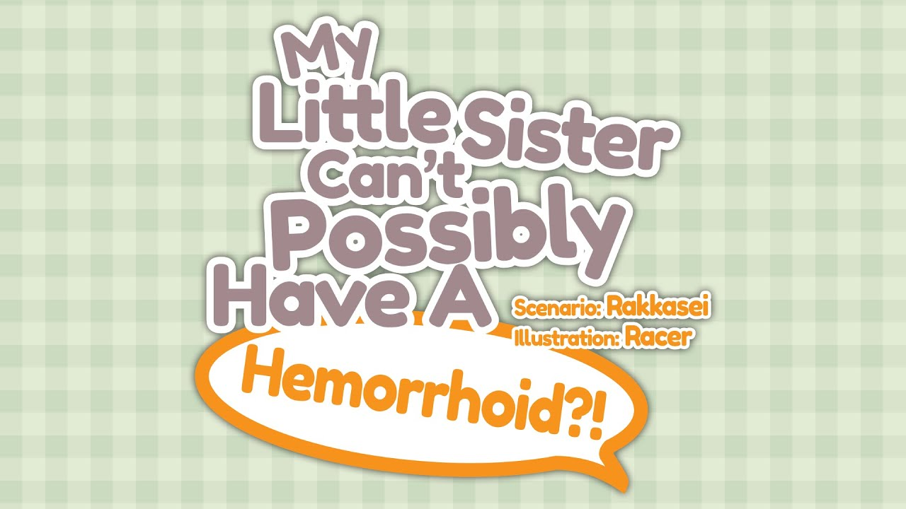 H Scene (Beta Mix) - My Little Sister Can't Possibly Have A Hemorrhoid?!