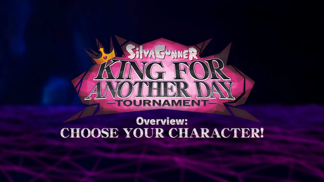 SiIvaGunner: King for Another Day Tournament Overview: CHOOSE YOUR CHARACTER!