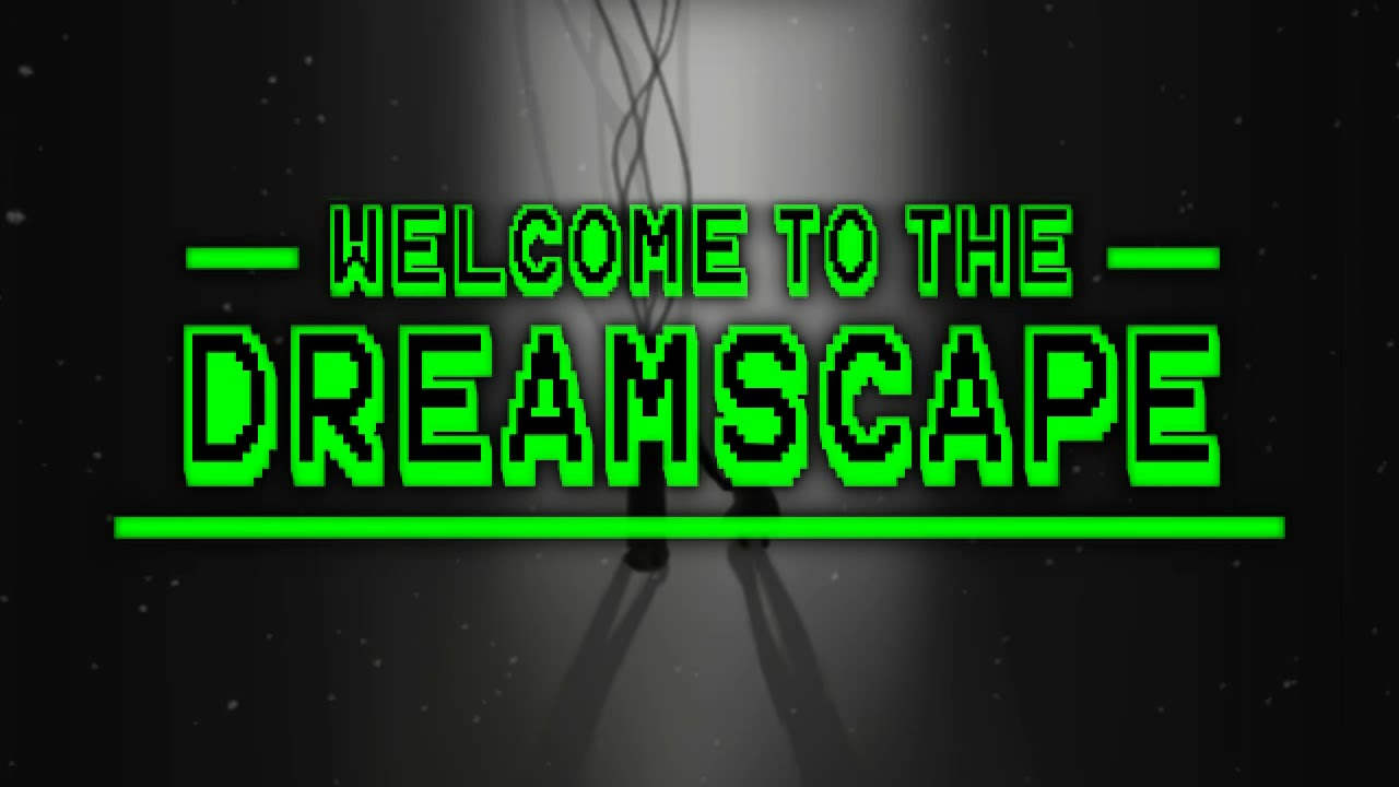 Intro - Welcome To The Dreamscape