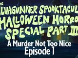 The SiIvaGunner Spooktacular Halloween Horror Special Part III: Episode 1