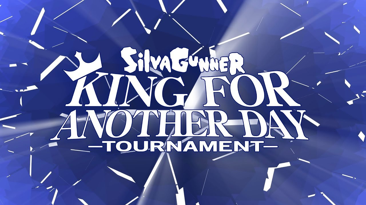 Do the Tourney With Me! - SiIvaGunner: King for Another Day Tournament